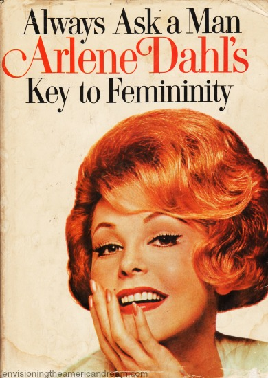 Vintage book cover lways Ask a Man Key to Femininity by Arlene Dah picture of Arlene Dahl l