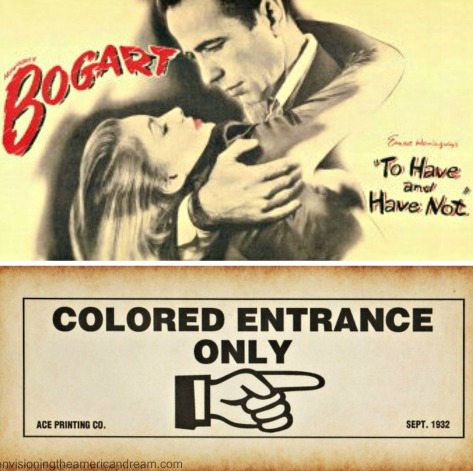 Jim Crow sign entrance Movie poster To Have and Have Not