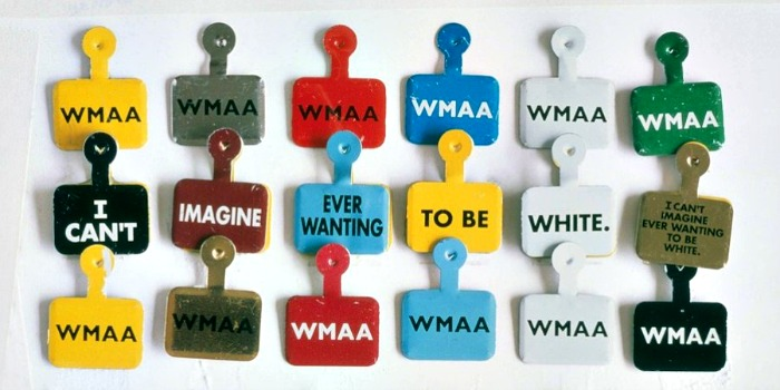 "Art exhibit Admission Buttons ""I Can't Imagine Ever Wanting To Be White"" designed by artist Daniel J Martinez"