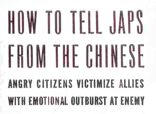How to Tell Japs From the Chinese headline Life Magazine WWII
