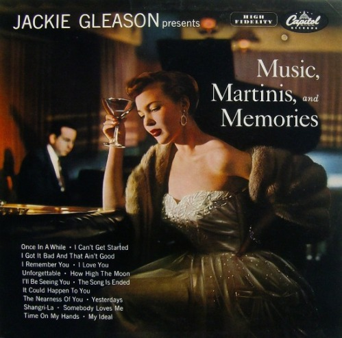 Music,Martinis, Memories album Jackie Gleason