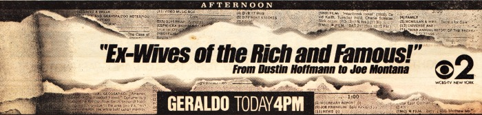 newspaper ad 1990 Geraldo on Ex Wives of Rich and Famous