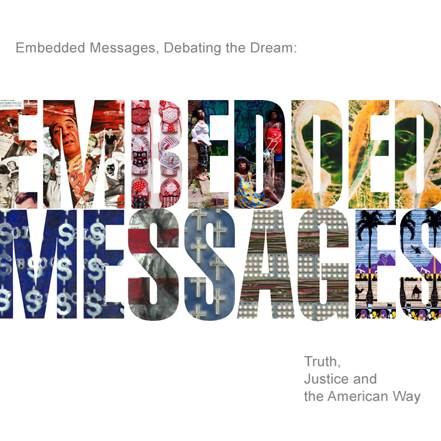 Embedded Messages, Debating the Dream:Truth, Justice and the American Way