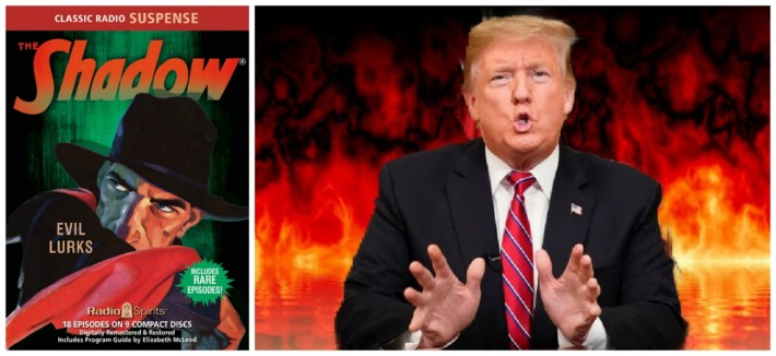 Donald Trump in flames and The Shadow radio show