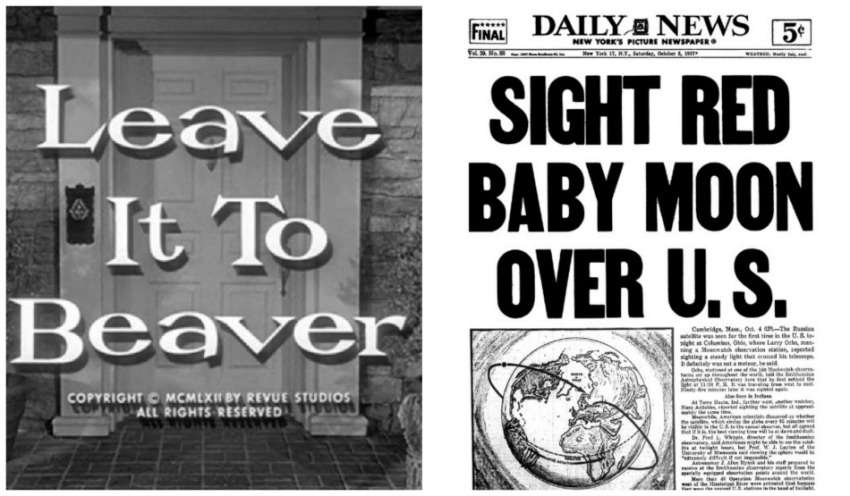Headline for Sputnik October 1957 and Opening of Leave it to Beaver